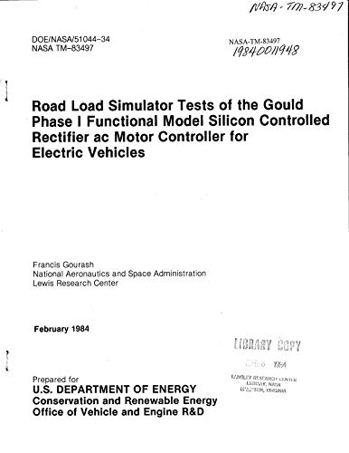 Road load simulator tests of the Gould phase 1 functional model silicon controlled rectifier ac motor controller for electric vehicles (English Edition)