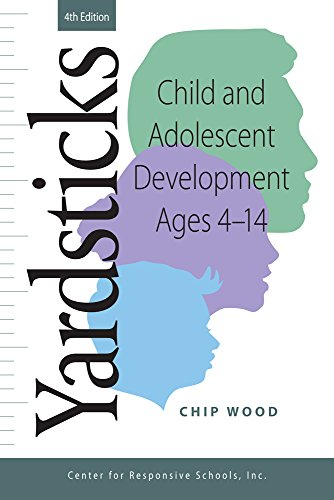 Compare Textbook Prices for Yardsticks: Child and Adolescent Development Ages 4 - 14 4th Edition ISBN 9781892989895 by Chip Wood,Center for Responsive Schools