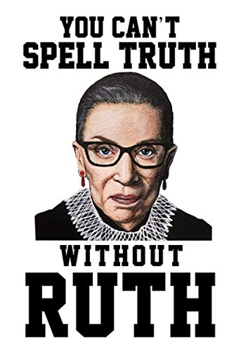 Notorious RBG Ruth Bader Ginsburg T Shirt Notebook: (110 Pages, Lined, 6 x 9)