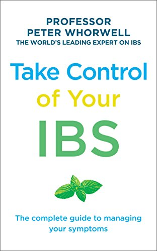 Take Control of your IBS: The Complete Guide to Managing Your Symptoms
