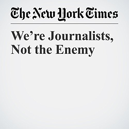 We're Journalists, Not the Enemy copertina