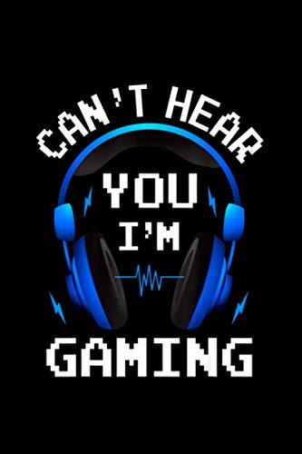 Funny Gamer Gift Headset Can't Hear You I'm Gaming Notebook 114 Pages 6''x9'' College Ruled