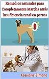 Remedios naturales para Completamente Marcha atrás Insuficiencia renal en perros