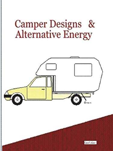 Camper Designs and Alternative Energy