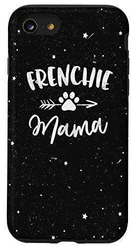 iPhone SE (2020) / 7 / 8 Frenchie Mama - French Bulldog Lover Owner Gift Dog Mom Case