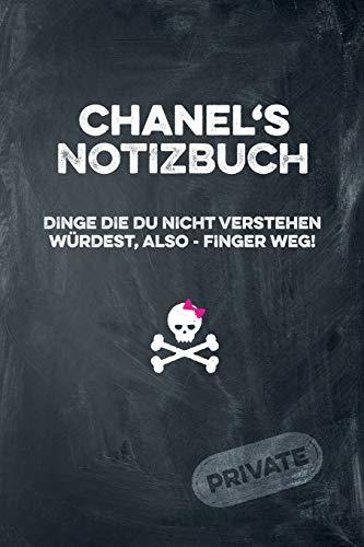 Chanel's Notizbuch Dinge die du nicht verstehen würdest, also - Finger weg!: liniertes Notizheft / Tagebuch mit coolem Cover und 108 Seiten A5+ (229 x 152mm)