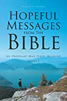 Hopeful Messages from The Bible: Volume 2: An Ordinary Man Finds Meaning