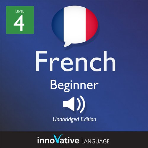 Learn French - Level 4: Beginner French, Volume 1: Lessons 1-25                   By:                                                                                                                                 Innovative Language Learning                               Narrated by:                                                                                                                                 Innovative Language Learning                      Length: 4 hrs and 12 mins     7 ratings     Overall 3.1