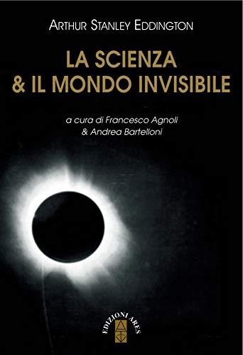 La scienza & il mondo invisibile