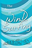 The Secrets of Windsurfing: A Complete Guide