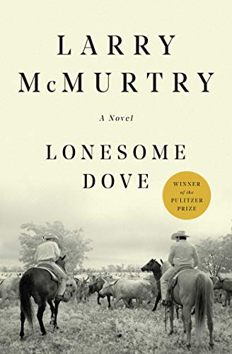 Lonesome Dove: A Novel - Kindle edition by McMurtry, Larry ...