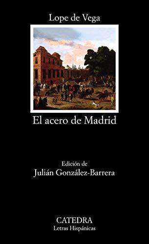 El acero de Madrid (Letras Hispánicas)