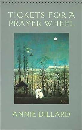 Tickets for a Prayer Wheel (Wesleyan Poetry Series) by Annie Dillard (2002-11-12)
