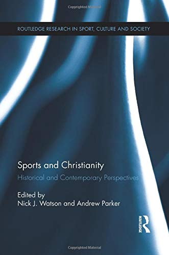 Sports and Christianity: Historical and Contemporary Perspectives (Routledge Research in Sport, Culture and Society) download ebooks PDF Books