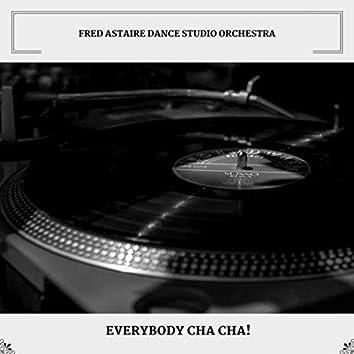 Everybody Cha Cha!