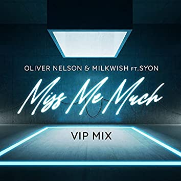 Miss Me Much (feat. Syon) [VIP Mix]