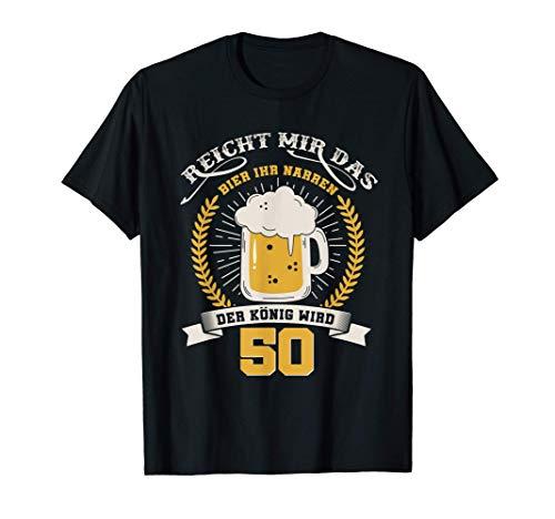 Reicht Mir Das Bier Ihr Narren Shirt 50 Jahre Geburtstag T-Shirt