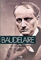 Ecrivains De Toujours: Baudelaire