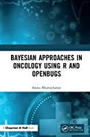 Bayesian Approaches in Oncology Using R and OpenBUGS