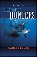 Last of the Blue Water Hunters