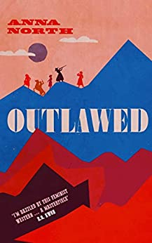 Outlawed by [Anna North]