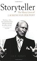 Storyteller: The Many Lives Of Laurens Van Der Post
