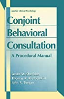 Conjoint Behavioral Consultation: A Procedural Manual (Applied Clinical Psychology)