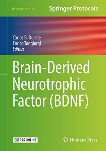 Brain-Derived Neurotrophic Factor (BDNF) (Neuromethods, 143, Band 143)