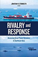 Rivalry and Response: Assessing Great Power Dynamics in Southeast Asia