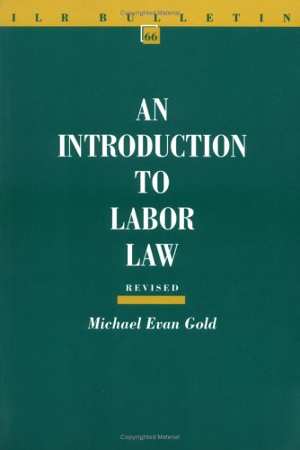 Download An Introduction to Labor Law (I L R BULLETIN) 0801484774