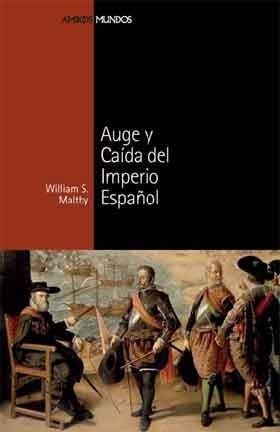 AUGE Y CAÍDA DEL IMPERIO ESPAÑOL: 15 (Ambos mundos)