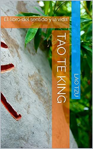 Tao Te King: El libro del sentido y la vida (Spanish Edition)