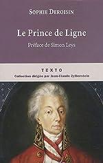 Le Prince de Ligne de Sophie Deroisin