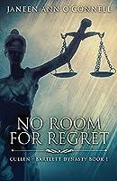 No Room For Regret (Cullen - Bartlett Dynasty)