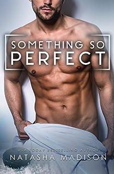 Something So Perfect (Something So Book 2) by [Natasha Madison]