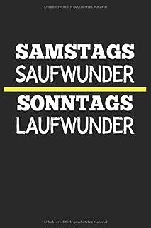 Samstags Laufwunder Sonntags Saufwunder: Notizbuch Planer Tagebuch Schreibheft Notizblock - Geschenk für Trainer, Fußballspieler, Kicker. Kreisliga ... x 9