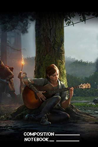 The Last Of Us Part 2 Playing Notebook: (110 Pages, Lined, 6 x 9)