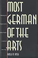 Most German of the Arts: Musicology and Society from the Weimar Republic to the End of Hitler`s Reich