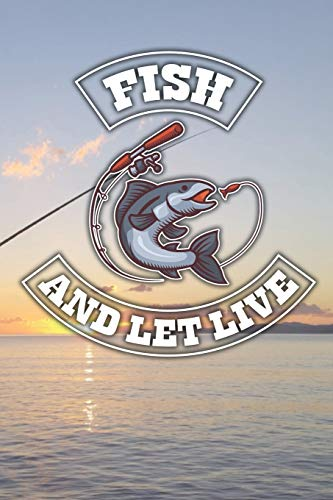 Fish an let Live: Fishing | 6x9 - Dot Grid (Dots) 120 pages | Notebook | Diary | Daily planner | Weekly planner | Planner | Gift