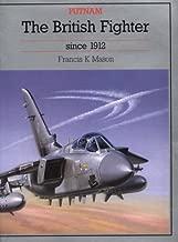 The British Fighter since 1912 (Putnam Aeronautical Books)