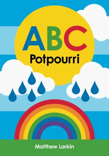 Compare Textbook Prices for ABC Potpourri 1 Edition ISBN 9781519464347 by Larkin, Matthew,Larkin, Matthew