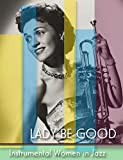 Lady Be Good: Instrumental Women In Jazz [USA] [DVD]