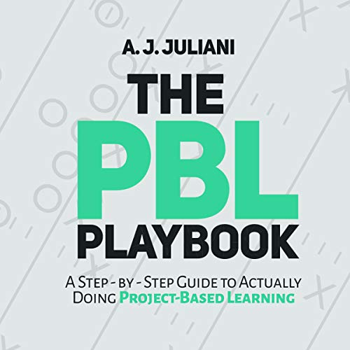 The PBL Playbook: A Step-by-Step Guide to Actually Doing Project-Based Learning audiobook cover art
