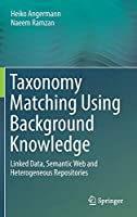 Taxonomy Matching Using Background Knowledge: Linked Data, Semantic Web and Heterogeneous Repositories