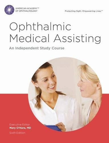 Compare Textbook Prices for Ophthalmic Medical Assisting: An Independent Study Course, Sixth Edition Print Textbook 6th Revised edition Edition ISBN 9781615258581 by American Academy of Ophthalmology,Mary A O'Hara,MD