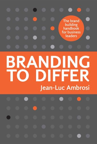Branding to Differ: The Brand Building Handbook for Business Leaders. (English Edition)
