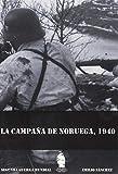 LA CAMPAÑA DE NORUEGA, 1940 (Historia militar)