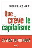 Que crève le capitalisme - Ce sera lui ou nous