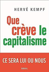 Que crève le capitalisme - Ce sera lui ou nous par Hervé Kempf