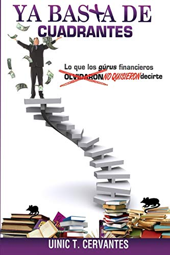Ya Basta De Cuadrantes: Lo que los gurús financieros olvidaron (no quisieron)...